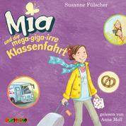 Mia und die mega-giga-irre Klassenfahrt - Mia 8