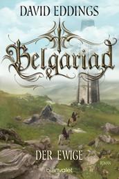 Belgariad - Der Ewige - Roman