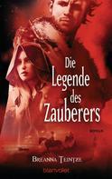 Breanna Teintze: Die Legende des Zauberers ★★★★