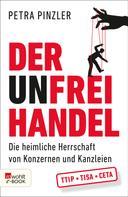 Petra Pinzler: Der Unfreihandel ★★★★