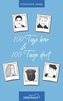Stephanie Hanel: 100 Tage hier & 100 Tage dort