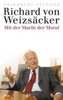 Friedbert Pflüger: Richard von Weizsäcker