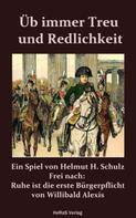 Helmut H. Schulz: ÜB IMMER TREU UND REDLICHKEIT