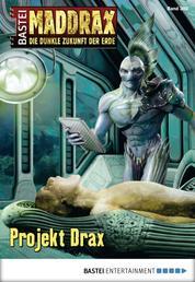 Maddrax - Folge 380 - Projekt Drax