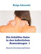 Helga Libowski: Die Schüßler-Salze in den äußerlichen Anwendungen 1 ★★★★