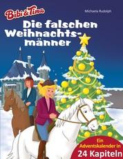 Bibi & Tina - Die falschen Weihnachtsmänner - Roman - Ein Adventskalender in 24 Kapiteln