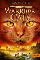 Erin Hunter: Warrior Cats - Vision von Schatten. Fluss aus Feuer ★★★★★