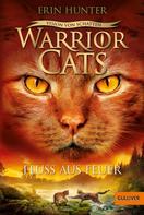 Erin Hunter: Warrior Cats - Vision von Schatten. Fluss aus Feuer ★★★★★