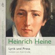 Heinrich Heine − Gedichte und Prosa - Zusammengestellt und gelesen von Axel Grube.
