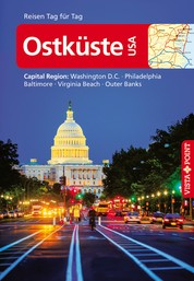 Ostküste USA - VISTA POINT Reiseführer Reisen Tag für Tag - Capital Region: Washington D.C., Philadelphia, Baltimore, Virginia Beach, Outer Banks
