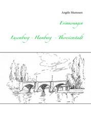 Erinnerungen - Luxemburg - Hamburg - Theresienstadt