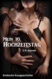 Mein 10. Hochzeitstag - Erotische Kurzgeschichte