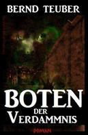 Bernd Teuber: Boten der Verdammnis