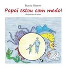 Marzia Gianotti: Papai, estou com medo!