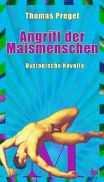 Maismenschen - Dystopische Novelle
