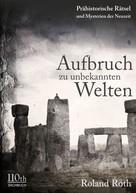 Roland Roth: Aufbruch zu unbekannten Welten ★★★