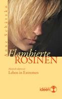 Anne Schätzko: Flambierte Rosinen