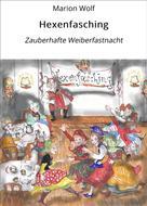Marion Wolf: Hexenfasching