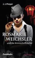 J. J. Preyer: Rosmarie Weichsler und die Krimischriftsteller ★★★★