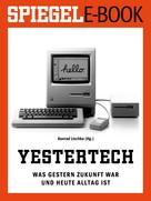Konrad Lischka: Yestertech - Was gestern Zukunft war und heute Alltag ist ★★★★★
