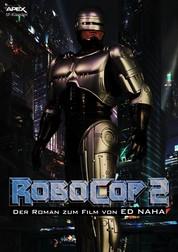 ROBOCOP 2 - Der Roman zum Film