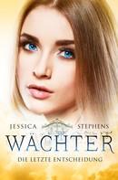 Jessica Stephens: Wächter: Die letzte Entscheidung ★★★★★