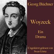 Georg Büchner: Woyzeck - Ein Drama – ungekürzt gelesen