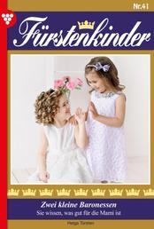 Fürstenkinder 41 – Adelsroman - Zwei kleine Baronessen