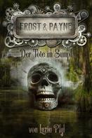 Luzia Pfyl: Frost & Payne - Band 14: Der Tote im Sumpf ★★★★
