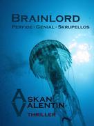 Askan Valentin: Brainlord