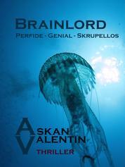 Brainlord - Perfide - Genial - Skrupellos