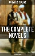 Rudyard Kipling: The Complete Novels of Rudyard Kipling (Illustrated Edition)
