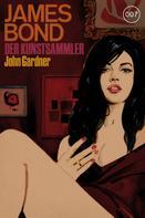 John Gardner: James Bond 17: Der Kunstsammler ★★★★