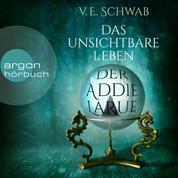 Das unsichtbare Leben der Addie LaRue (Ungekürzt)