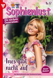 Sophienlust - Die nächste Generation 12 – Familienroman - Ines gibt nicht auf