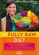 Kristina Carrillo-Bucaram: The Fully Raw Diet ★★★★★