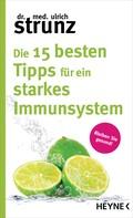 Ulrich Strunz: Die 15 besten Tipps für ein starkes Immunsystem ★★★★