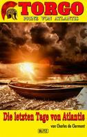 Charles de Clermont: Torgo - Prinz von Atlantis 04: Die letzten Tage von Atlantis ★★★★★