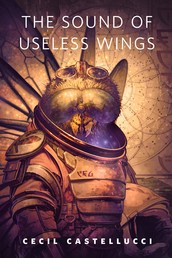 The Sound of Useless Wings - A Tor.Com Original