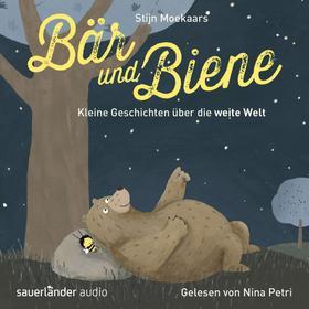 Bär und Biene, Kleine Geschichten über die weite Welt (Ungekürzte Lesung)