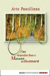 Der wunderbare Massenselbstmord - Roman