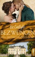 Liz Carlyle: Bezwungen von deiner Leidenschaft ★★★★