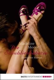 Die Schuhliebhaberin - Erotischer Roman