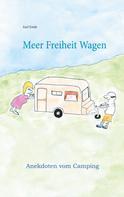 Axel Emde: Meer Freiheit Wagen