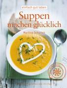 Martina Schurich: Suppen machen glücklich ★★★★