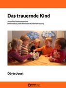 Dörte Joost: Das trauernde Kind