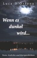 Luca D'Ortona: Wenn es dunkel wird...