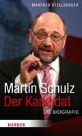 Manfred Otzelberger: Martin Schulz - Der Kandidat ★★★★