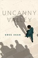 Greg Egan: Uncanny Valley