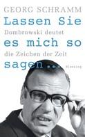 Georg Schramm: Lassen Sie es mich so sagen ... ★★★★